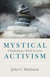 Mystical Activism by John C. Robinson