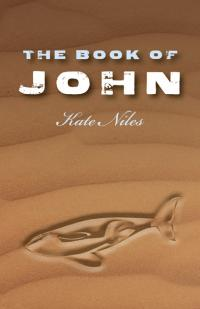 Book of John, The by Kate Niles