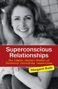 Superconscious Relationships by Margaret Ruth