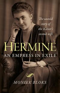 Hermine: an Empress in Exile by Moniek Bloks