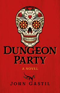 Dungeon Party by John Webster Gastil