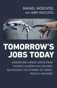 Tomorrow's Jobs Today by Rafael Moscatel, Abby Jane Moscatel