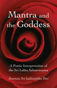 Mantra and the Goddess by Swamini Sri Lalitambika Devi
