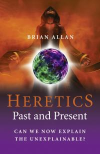 Heretics: Past and Present by Brian Allan