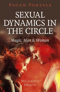 Pagan Portals - Sexual Dynamics in the Circle