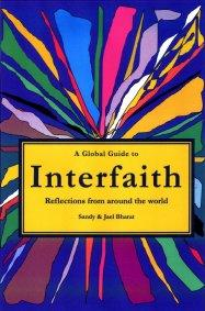 Global Guide to Interfaith, A by Sandy Bharat
