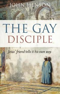 Gay Disciple, The by John Henson