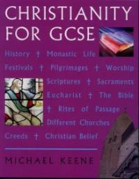 Christianity for GCSE by Michael Keene
