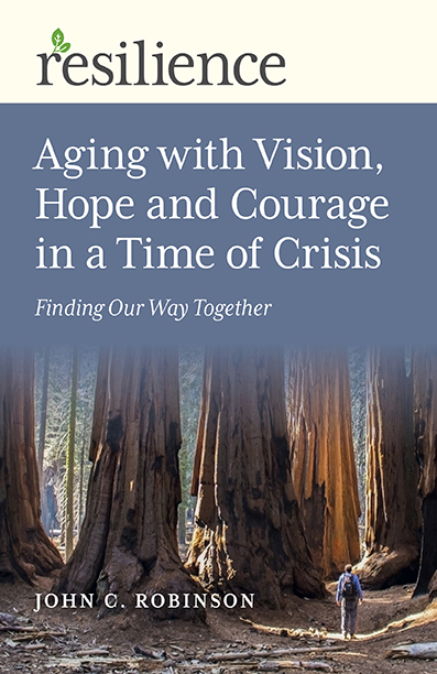 Resilience: Aging with Vision, Hope and Courage in a Time of Crisis