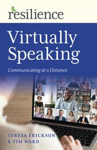 Resilience: Virtually Speaking by Tim Ward, Teresa Erickson
