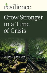 Resilience: Grow Stronger in a Time of Crisis by Linda Ferguson