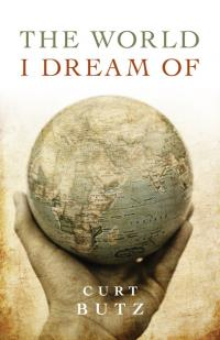 World I Dream Of, The by Curt Butz