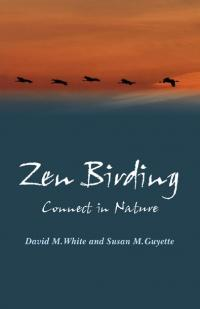 Zen Birding by David M White