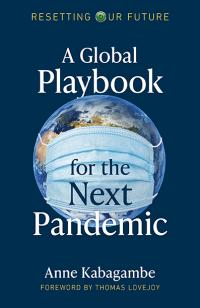 Resetting Our Future: A Global Playbook for the Next Pandemic by Anne  Kabagambe