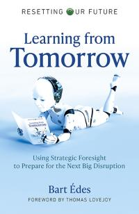 Resetting Our Future: Learning from Tomorrow by Bart Édes
