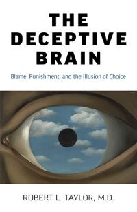 Deceptive Brain, The by Robert L. Taylor M.D.