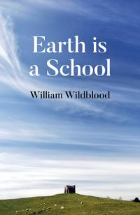 Earth is a School by William Wildblood