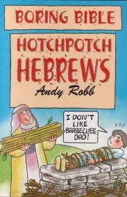 Boring Bible Series 1: Hotchpotch Hebrews by Andy Robb