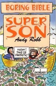 Boring Bible: Super Son by Andy Robb