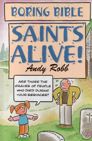 Boring Bible Series 2: Saints Alive