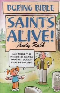 Boring Bible Series 2: Saints Alive by Andy Robb
