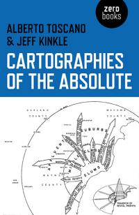 Cartographies of the Absolute by Jeffrey Kinkle, Alberto Toscano