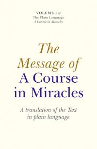 Message of A Course In Miracles, The by Elizabeth A. Cronkhite, ACIM Mentor