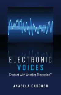 Electronic Voices: Contact with Another Dimension? by Anabela Mourato Cardoso