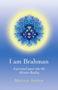 I Am Brahman by Maurice Anslow