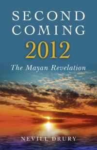 Second Coming: 2012 by Nevill Drury
