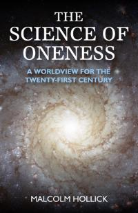 Science of Oneness by Malcolm Hollick