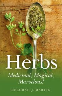Herbs: Medicinal, Magical, Marvelous!
