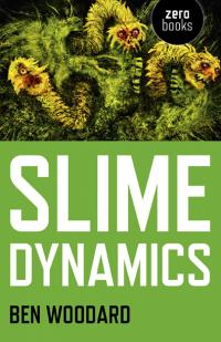 Slime Dynamics by Ben Woodard