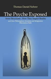 Psyche Exposed, The by Thomas Daniel Nehrer