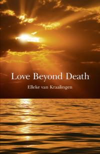 Love Beyond Death by Elleke van Kraalingen
