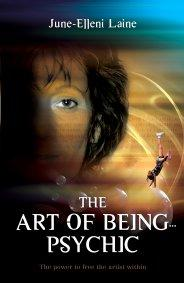 Art of Being Psychic by June-Elleni Laine