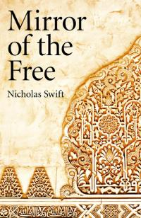 Mirror of the Free by Nicholas Swift