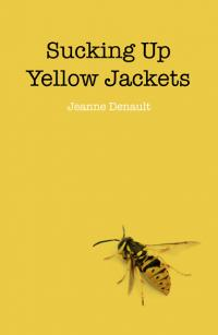Sucking Up Yellow Jackets by Jeanne Denault