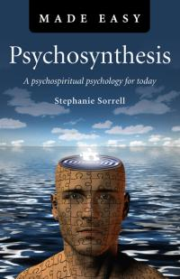 Psychosynthesis Made Easy by Stephanie June Sorrell