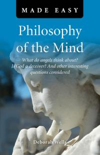 Philosophy of the Mind Made Easy by Deborah Wells
