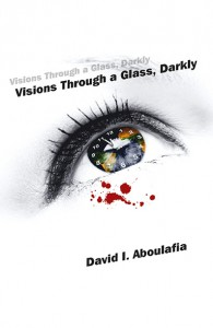 Visions Through A Glass Darkly