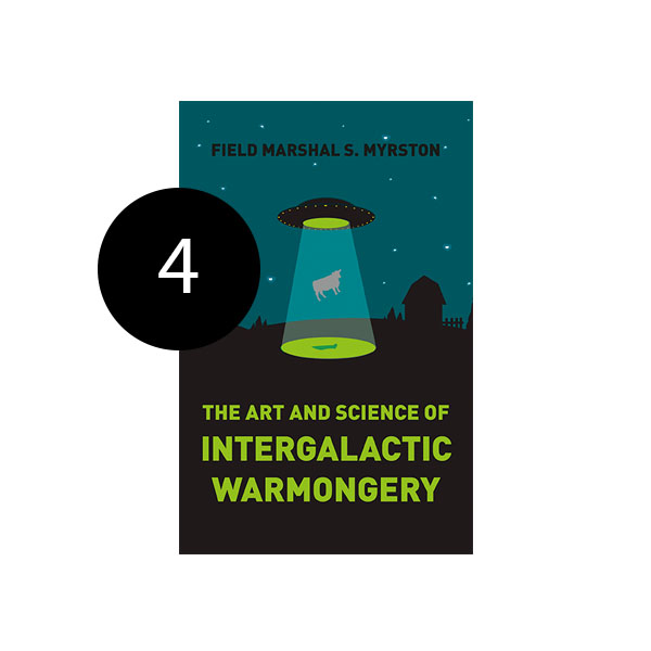 Image for The Art & Science of Intergalactic Warmongery book
